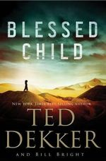 Blessed Child - Ted Dekker