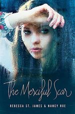 The Merciful Scar - Rebecca St James