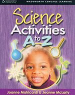 Science Activities A to Z : Wadsworth Cengage Learning - Joanne Matricardi