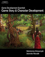 Game Development Essentials : Game Story & Character Development [With DVD] - Jeannie Novak