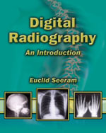 Digital Radiography : An Introduction for Technologists - Euclid Seeram
