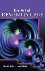 The Art of Dementia Care - Daniel Kuhn
