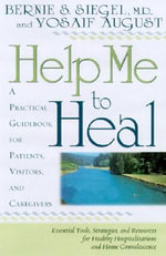 Help Me to Heal - Bernie S. Siegel