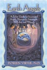 Earth Angels : A Pocket Guide for Incarnated Angels, Elementals, Starpeople, Walk-ins and Wizards - Doreen Virtue