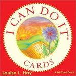 I Can Do It Cards : A 60 Card Deck - Louise L. Hay