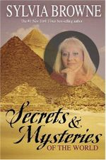 Secrets & Mysteries of the World - Sylvia Browne