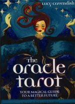 The Oracle Tarot : Your Magical Guide to a Better Future - Lucy Cavendish
