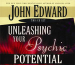 Unleashing Your Psychic Potential - John Edward