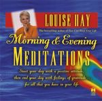 Morning and Evening Meditations - Louise L. Hay