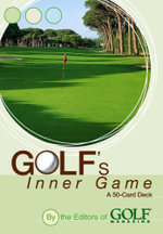 Golf's Inner Game  :  A 50-Card Deck - Golf Magazine Editors