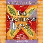 The Mastery of Love Cards : A 48-Card Deck - Don Miguel Ruiz