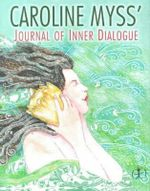 Journal of Inner Dialogue - Caroline Myss