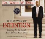 Power of Intention : Learning to Co-Create Your World Your Way - Wayne Dyer