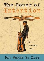 The Power of Intention Cards - Dr. Wayne W. Dyer