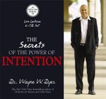 The Secrets of Power of Intention - Dr. Wayne W. Dyer