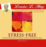 Stress-free - Louise L Hay