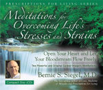 Meditations for Overcoming Life's Stresses and Strains : Prescriptions for Living Series - Bernie Siegel