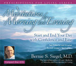 Meditations for Morning and Evening : Prescriptions for Living - Bernie Siegel