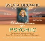 Adventures of a Psychic : The Fascinating and Inspiring True-Life Story of One of America's Most Successful Clairvoyants - Sylvia Browne