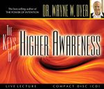 The Keys to Higher Awareness - Dr. Wayne W. Dyer