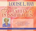Totality of Possibilities : Set Yourself Free to Create the Lifestyle You Really Want! - Louise L. Hay
