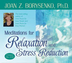 Meditations for Relaxation and Stress Reduction - Joan Z. Borysenko