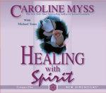 Healing with Spirit - Caroline Myss