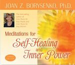 Meditations for Self-Healing and Inner Power - Joan Z. Borysenko