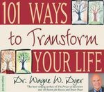 101 Ways to Transform Your Life - Wayne W. Dyer