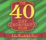 The 40-Day Prosperity Plan - John Randolph Price
