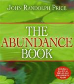 The Abundance Book - John Randolph Price