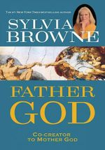 Father God :  Co-Creator to Mother God - Sylvia Browne