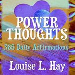 Power Thoughts  :  365 Daily Affirmations - Louise L. Hay