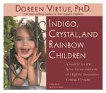 Indigo, Crystal and Rainbow Children - Doreen Virtue