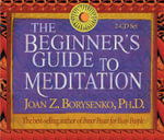The Beginner's Guide to Meditation - Joan Z. Borysenko