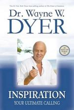 Inspiration : Your Ultimate Calling - Wayne W. Dyer