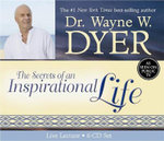 The Secrets of an Inspirational (In-Spirit) Life - Dr. Wayne W. Dyer