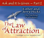 Ask and it is Given : The Law of Attraction - Esther Hicks
