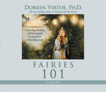Fairies 101 :  An Introduction to Connecting, Working, and Healing with the Fairies and Other Elementals - Doreen Virtue