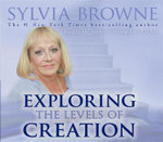 Exploring the Levels of Creation - Sylvia Browne
