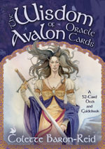 The Wisdom of Avalon Oracle Cards  : A 52-Card Deck and Guidebook - Colette Baron-Reid