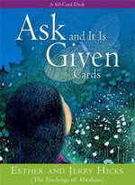 Ask and It Is Given  :  A 60-Card Deck Plus Dear Friends Card - Esther Hicks