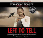 Left to Tell : Discovering God Amidst the Rwandan Holocaust - Immaculee Ilibagiza