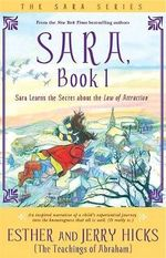 Sara Learns the Secret about the Law of Attraction : Sara Series : Book 1 - Esther Hicks