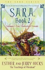 Sara Book 2 : Solomon's Fine Featherless Friends - Esther Hicks