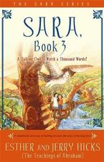 A Talking Owl Is Worth a Thousand Words! : Sara Series : Book 3 - Esther Hicks