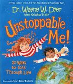 Unstoppable Me! : 10 Ways to Soar Through Life - Wayne Dyer