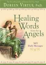Healing Words from the Angels : 365 Daily Messages - Doreen Virtue