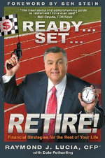 Ready... Set... Retire!  :  Financial Strategies for the Rest of Your Life - Raymond J. Lucia