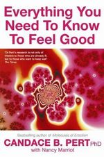 Everything You Need to Know to Feel Good - Candace Pert